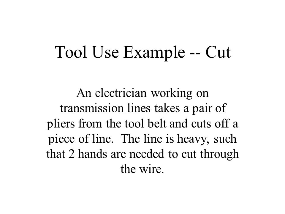 Tool Use Example -- Cut