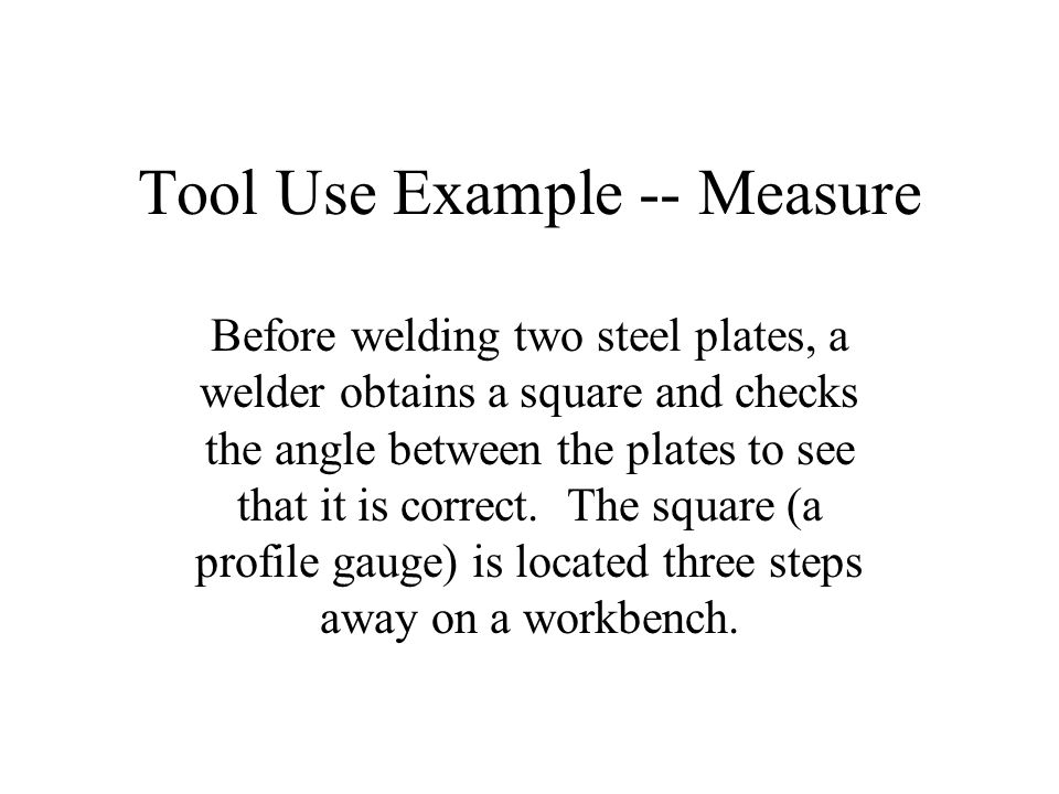 Tool Use Example -- Measure