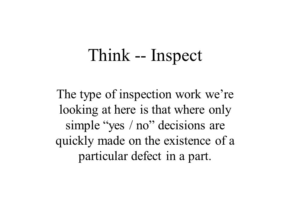 Think -- Inspect