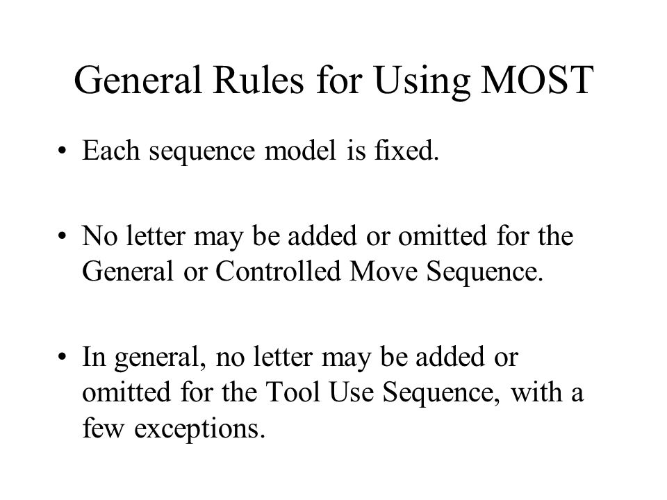 General Rules for Using MOST