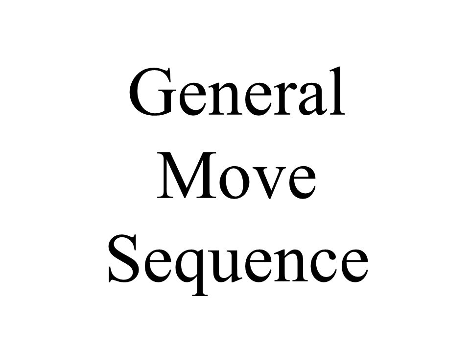 General Move Sequence