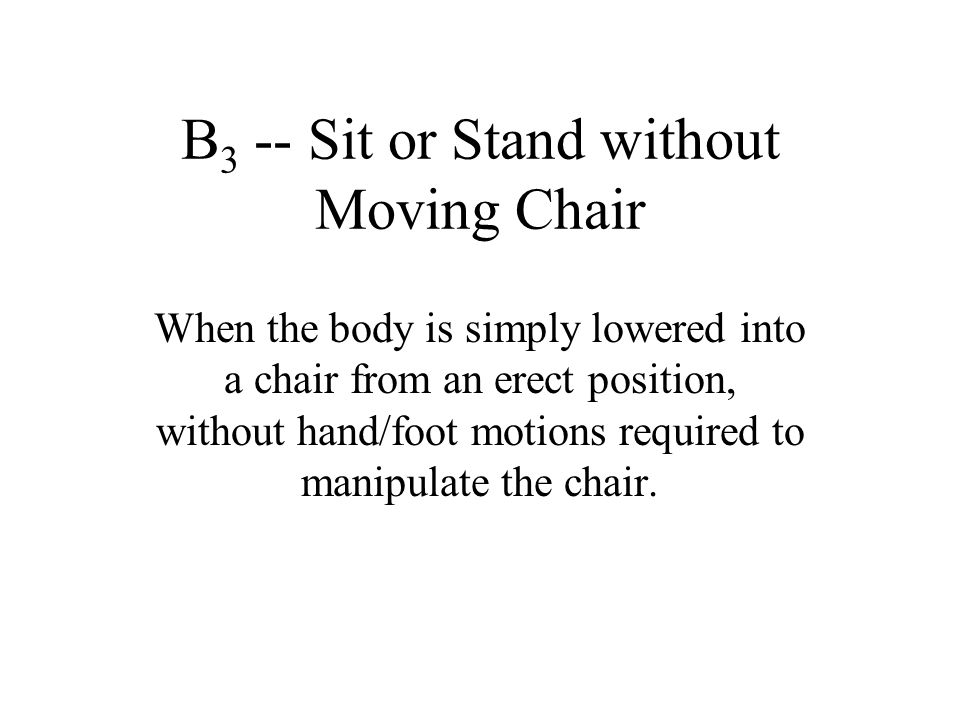 B3 -- Sit or Stand without Moving Chair