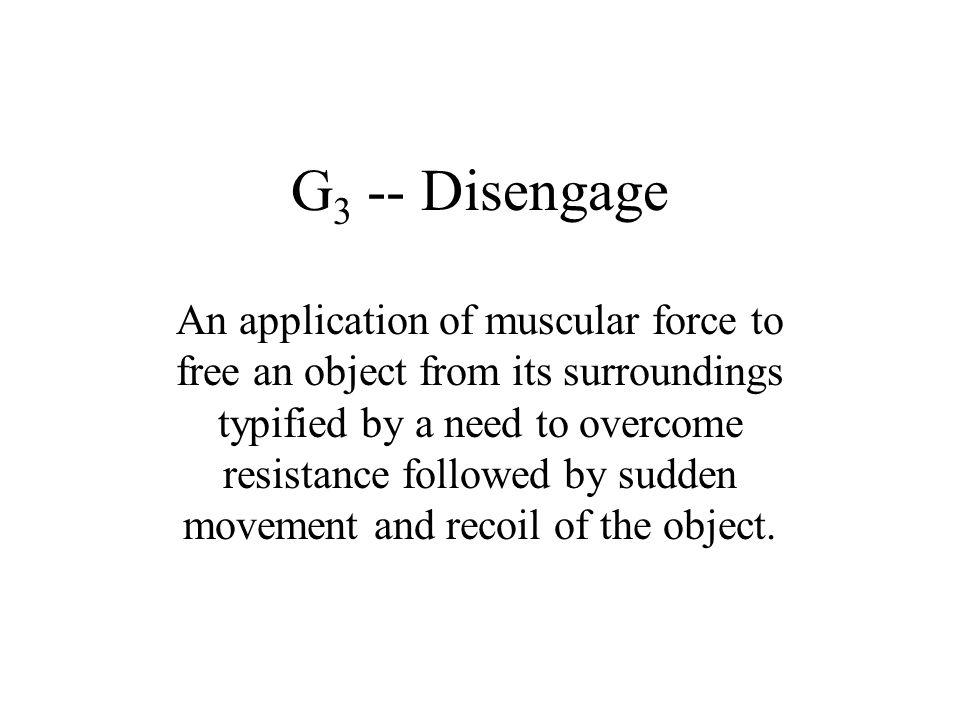 G3 -- Disengage