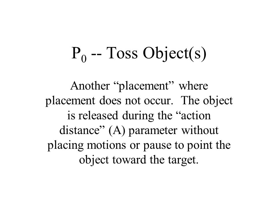 P0 -- Toss Object(s)