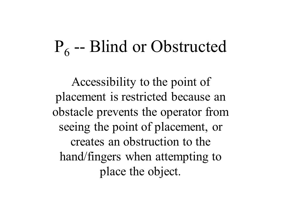 P6 -- Blind or Obstructed
