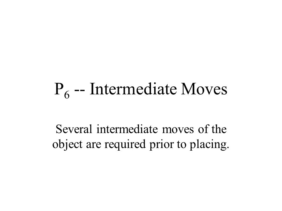 P6 -- Intermediate Moves