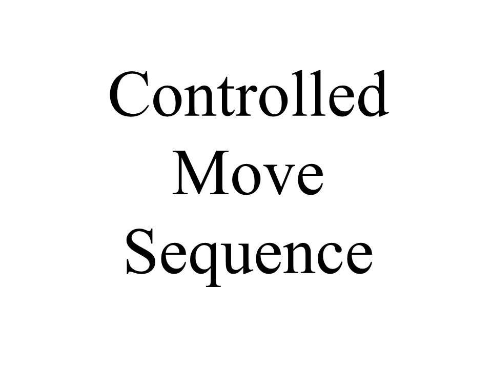 Controlled Move Sequence