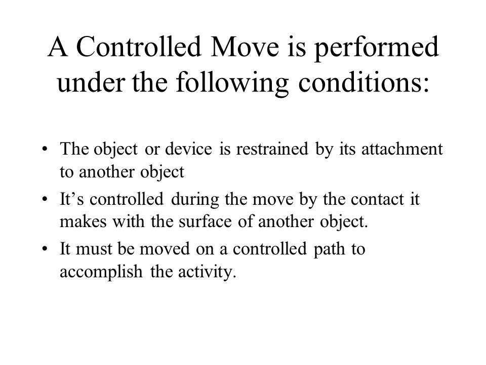 A Controlled Move is performed under the following conditions: