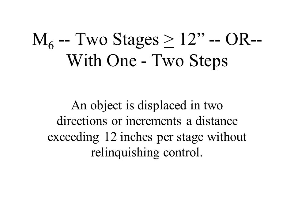 M6 -- Two Stages > 12 -- OR-- With One - Two Steps