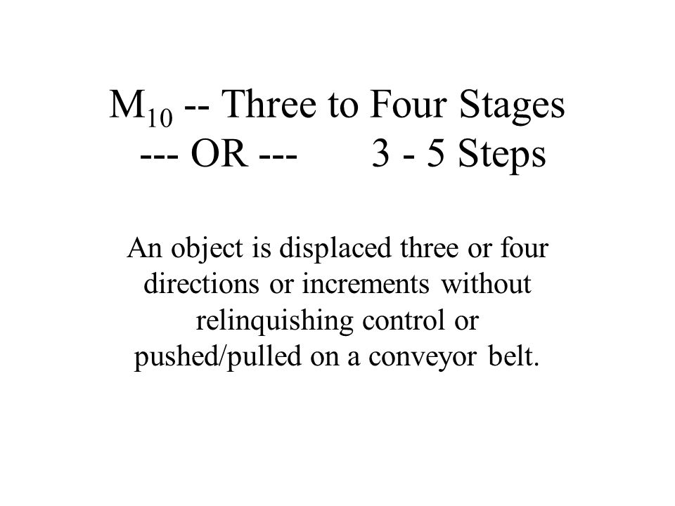 M10 -- Three to Four Stages --- OR --- 3 - 5 Steps