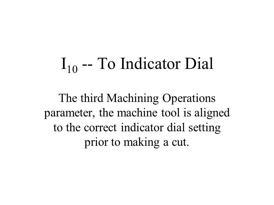 I10 -- To Indicator Dial