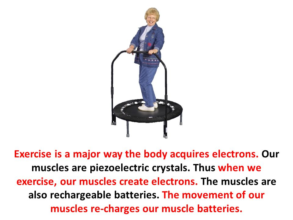 Exercise is a major way the body acquires electrons