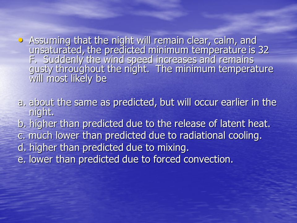 a. about the same as predicted, but will occur earlier in the night.