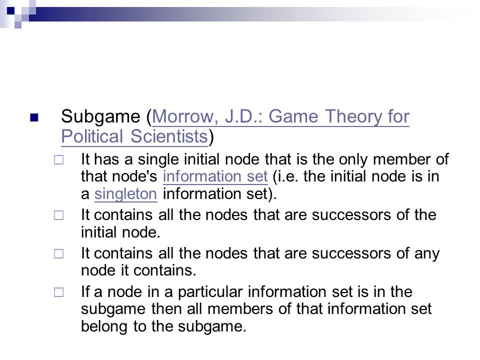Subgame (Morrow, J.D.: Game Theory for Political Scientists)
