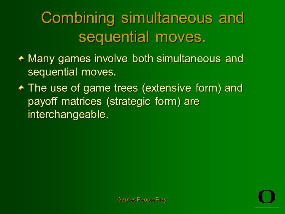 Combining simultaneous and sequential moves.