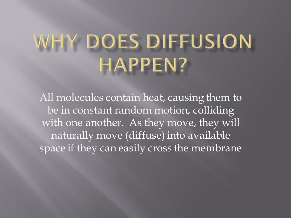 Why does diffusion happen
