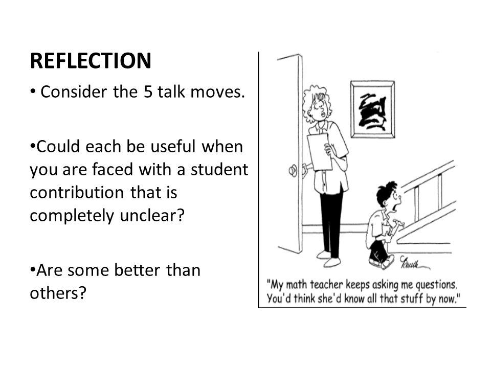 REFLECTION Consider the 5 talk moves.
