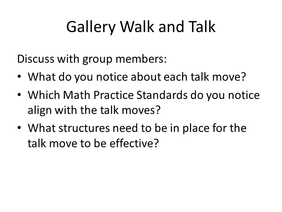 Gallery Walk and Talk Discuss with group members: