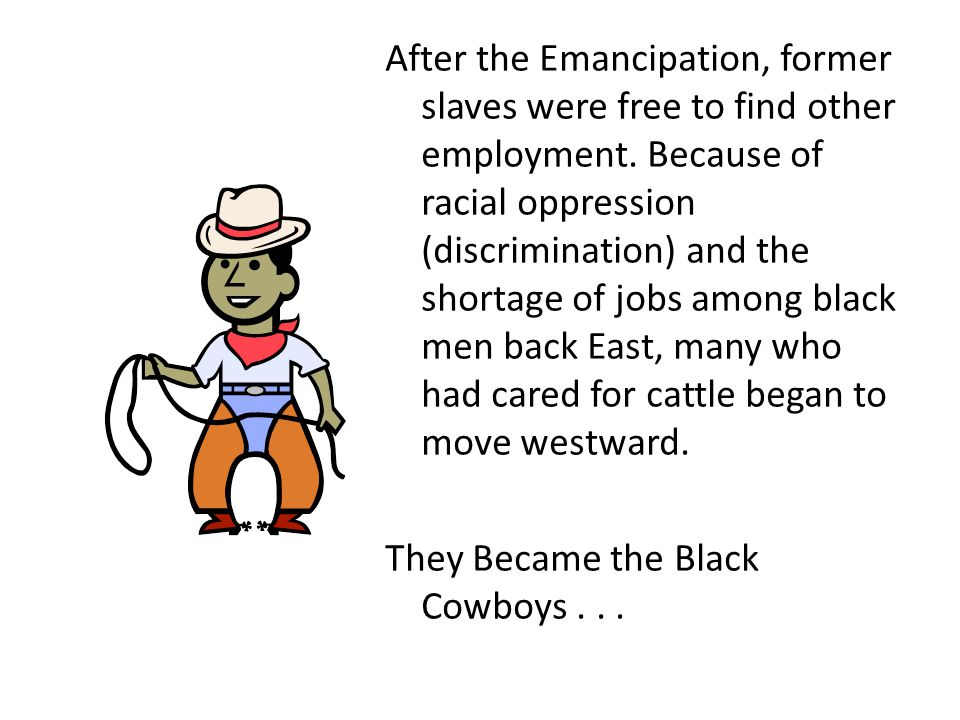 After the Emancipation, former slaves were free to find other employment.