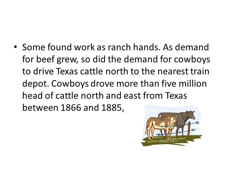 Some found work as ranch hands