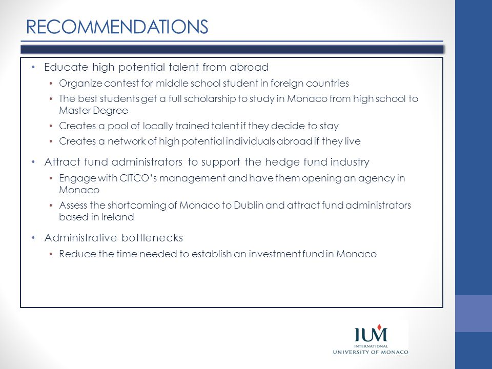 RECOMMENDATIONS Educate high potential talent from abroad