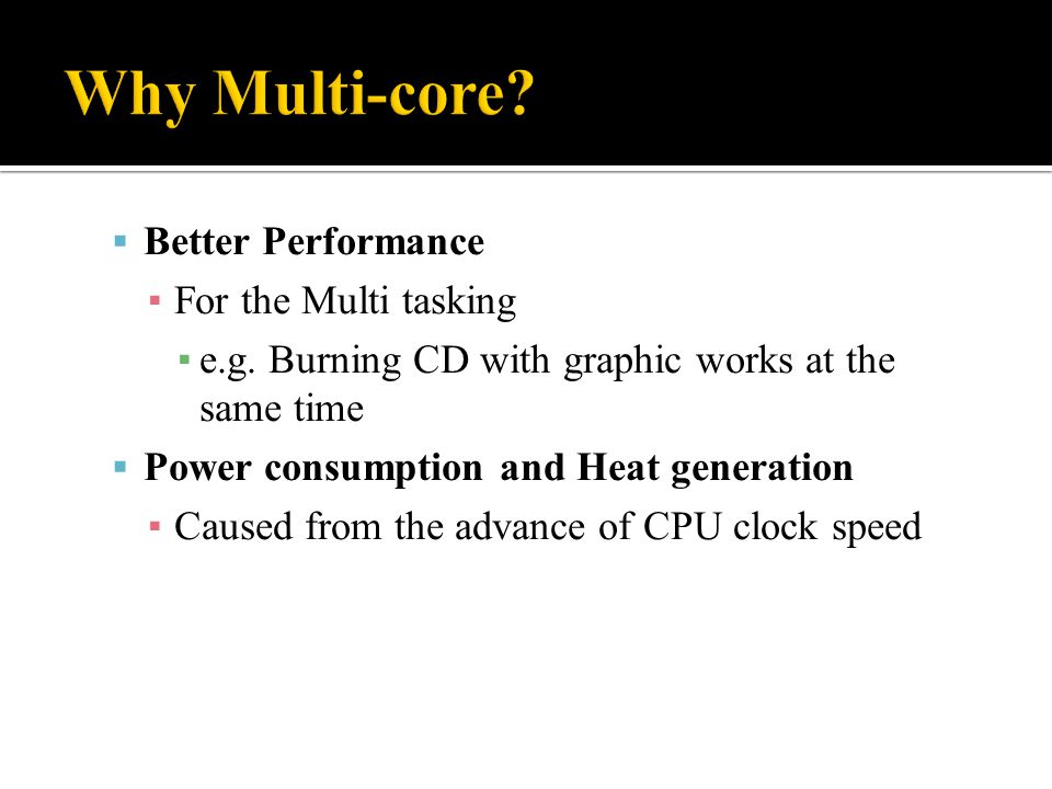 Why Multi-core Better Performance For the Multi tasking