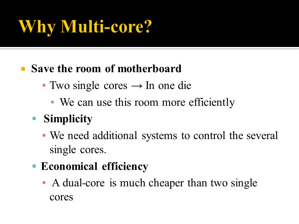 Why Multi-core Save the room of motherboard