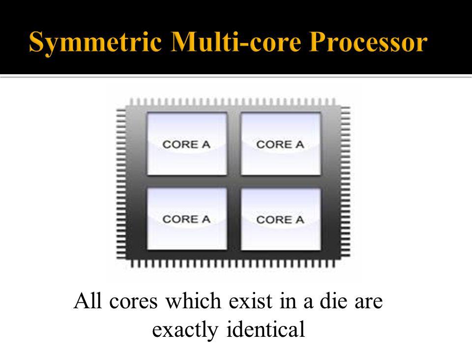 Symmetric Multi-core Processor