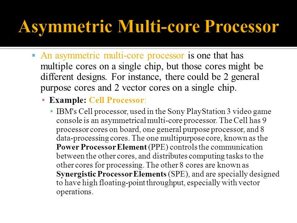 Asymmetric Multi-core Processor