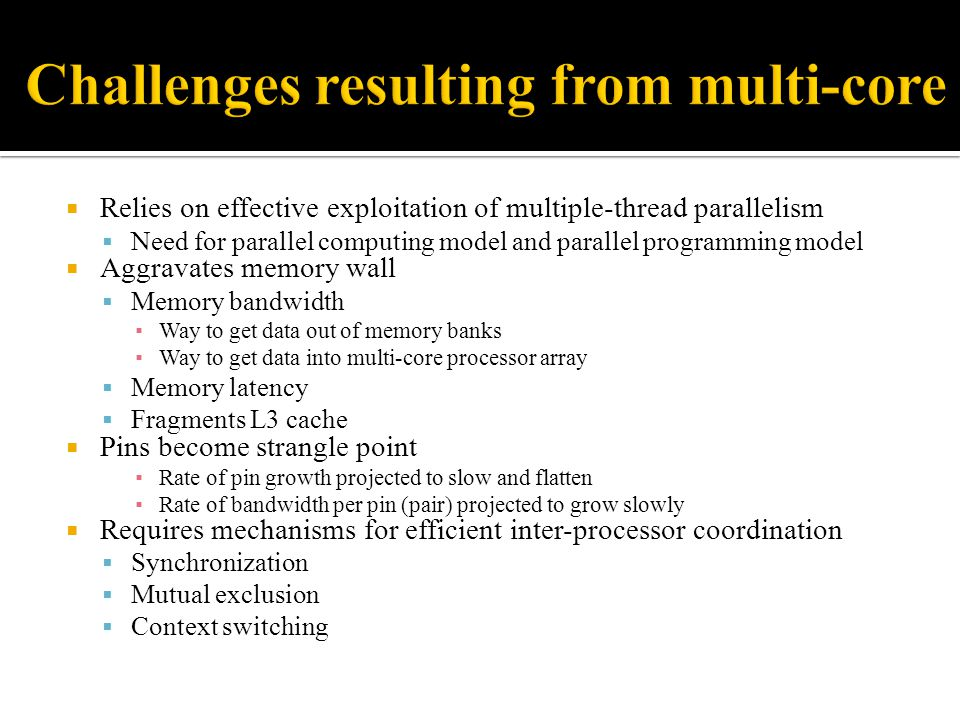 Challenges resulting from multi-core