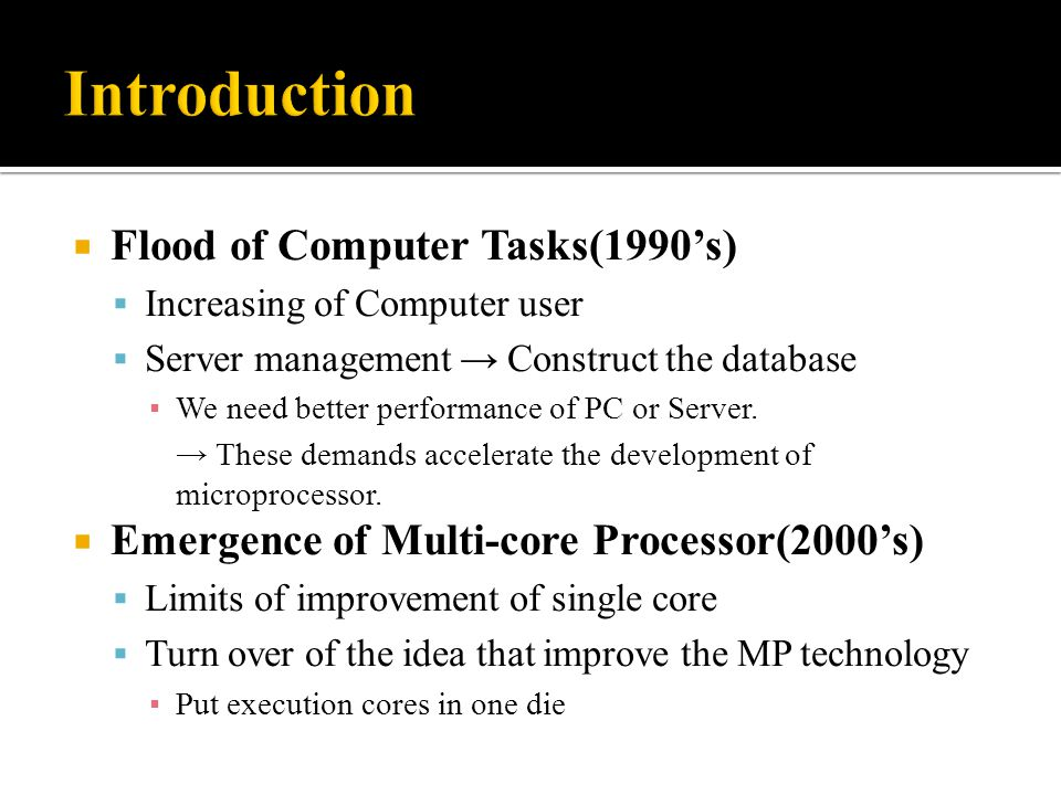 Introduction Flood of Computer Tasks(1990's)