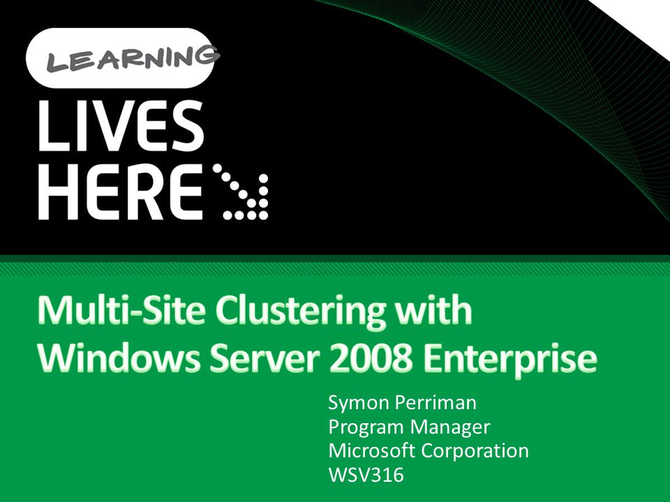 Multi-Site Clustering with Windows Server 2008 Enterprise