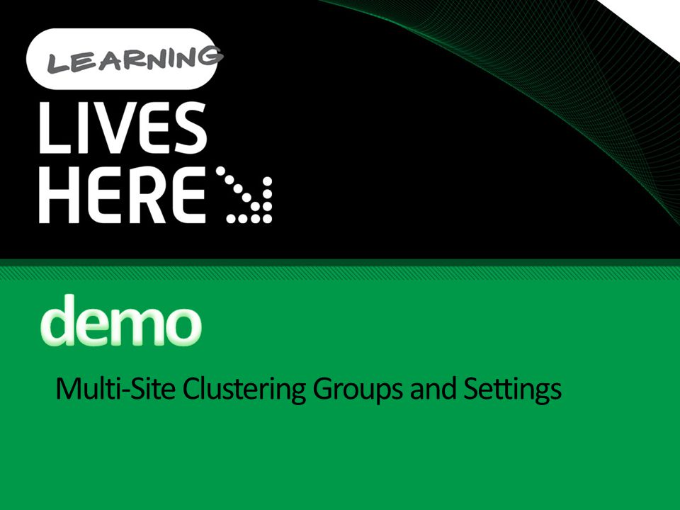Multi-Site Clustering Groups and Settings