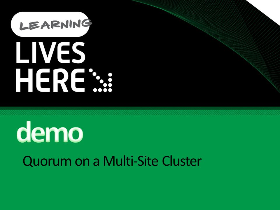 Quorum on a Multi-Site Cluster