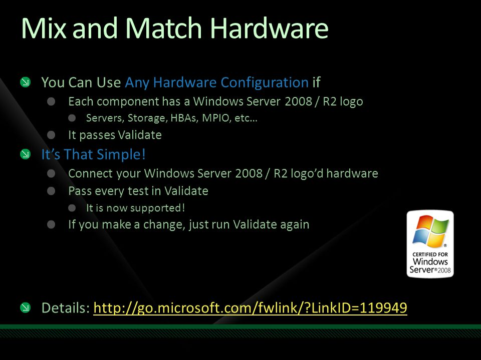 Mix and Match Hardware You Can Use Any Hardware Configuration if