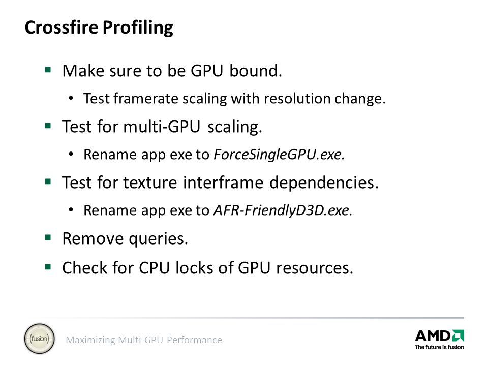 Crossfire Profiling Make sure to be GPU bound.