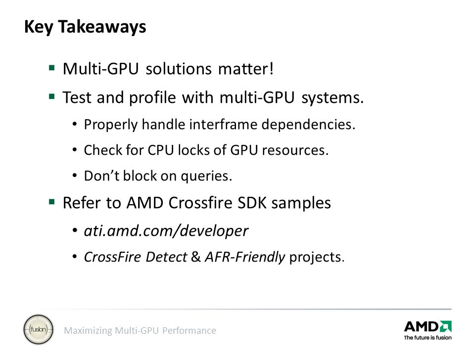 Key Takeaways Multi-GPU solutions matter!