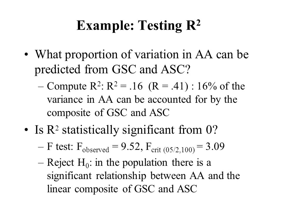 Example: Testing R2 What proportion of variation in AA can be predicted from GSC and ASC