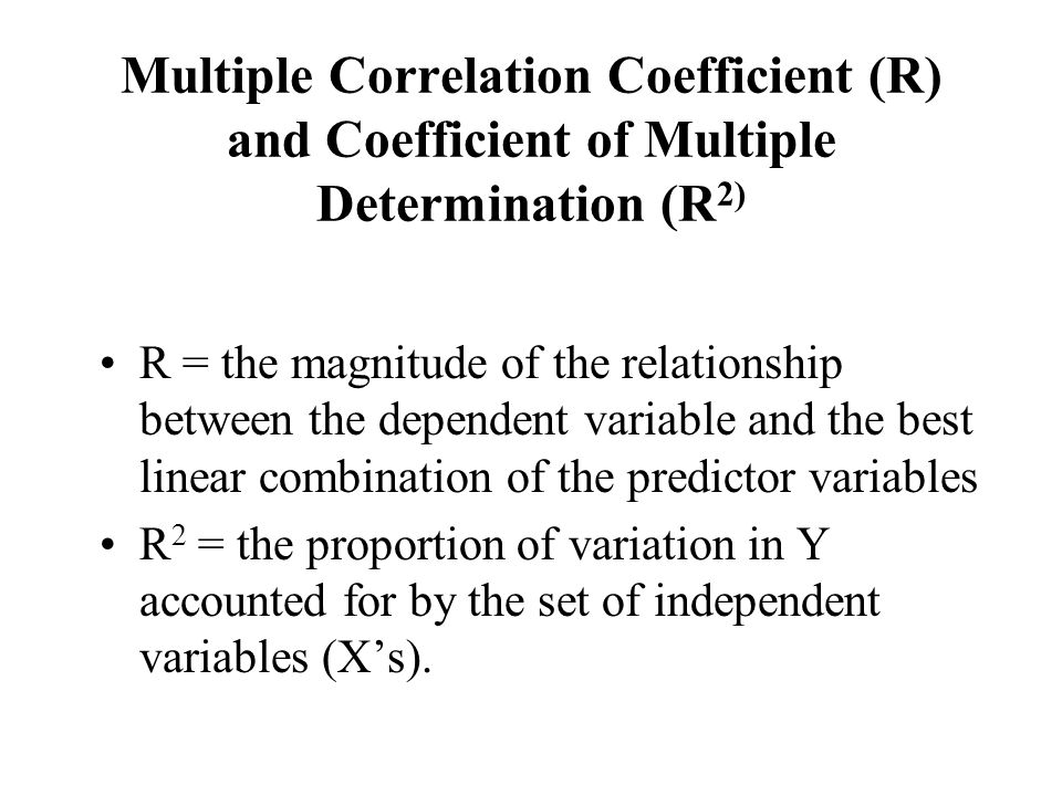 Multiple Correlation Coefficient (R) and Coefficient of Multiple Determination (R2)