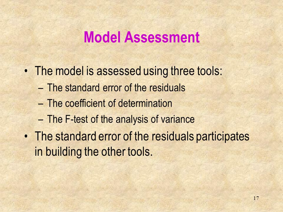 Model Assessment The model is assessed using three tools:
