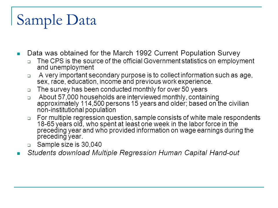 Sample Data Data was obtained for the March 1992 Current Population Survey.