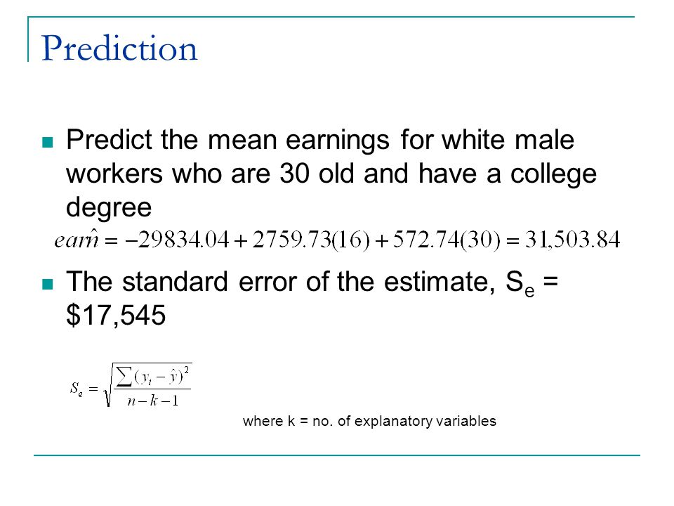 Prediction Predict the mean earnings for white male workers who are 30 old and have a college degree.