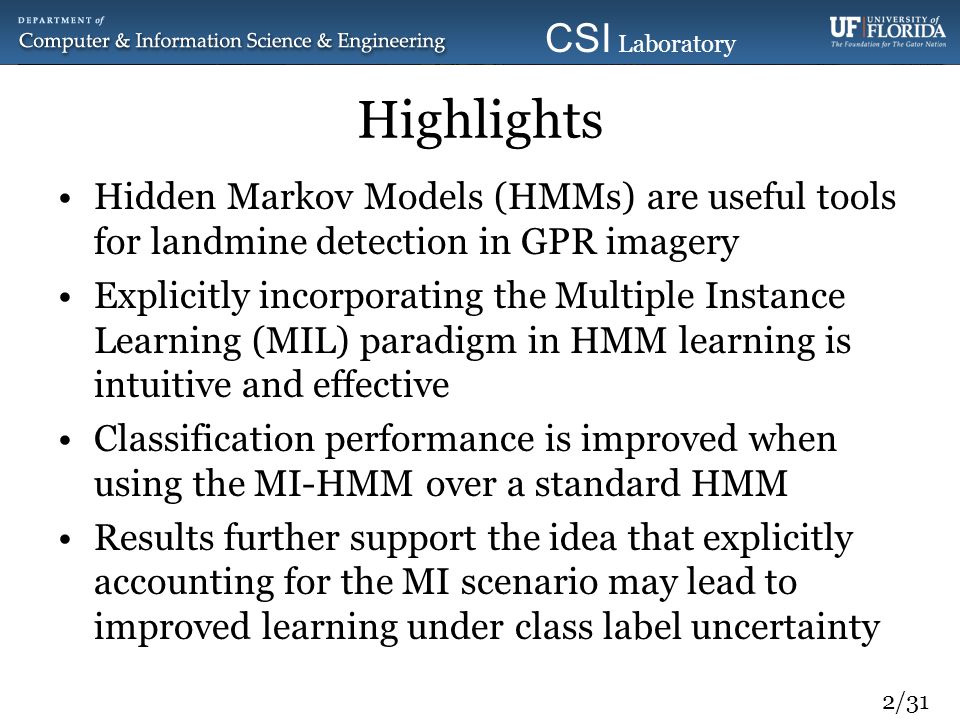 Highlights Hidden Markov Models (HMMs) are useful tools for landmine detection in GPR imagery.