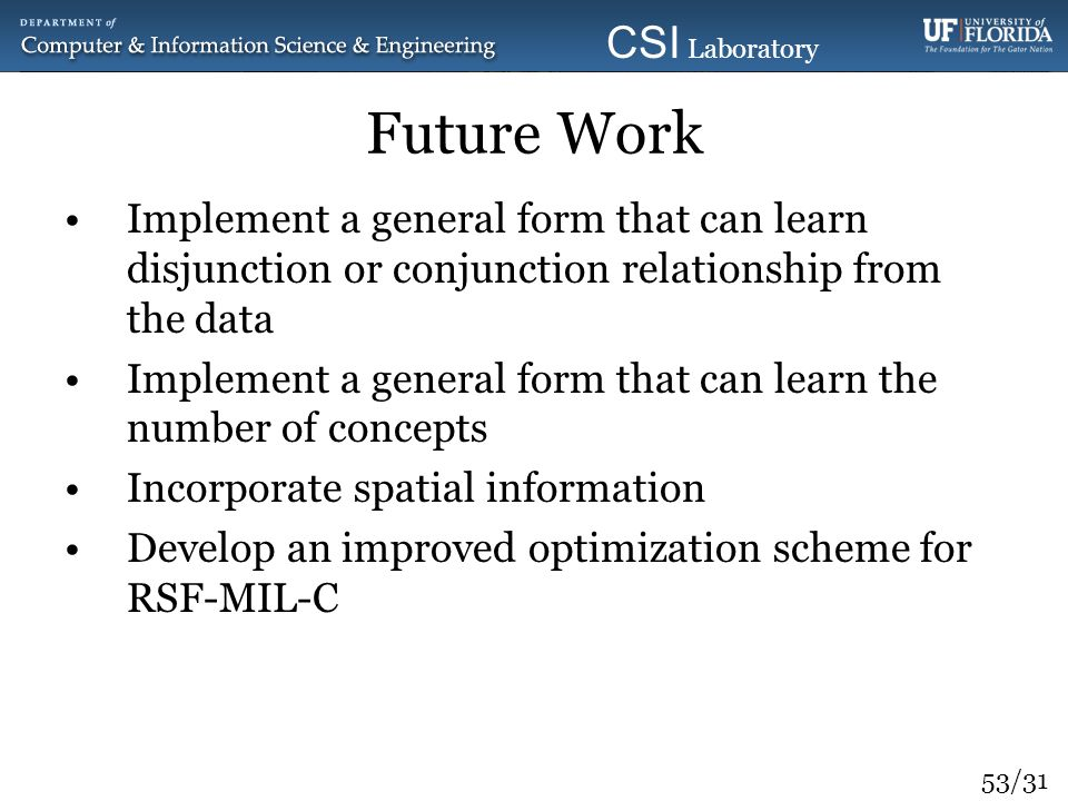 Future Work Implement a general form that can learn disjunction or conjunction relationship from the data.