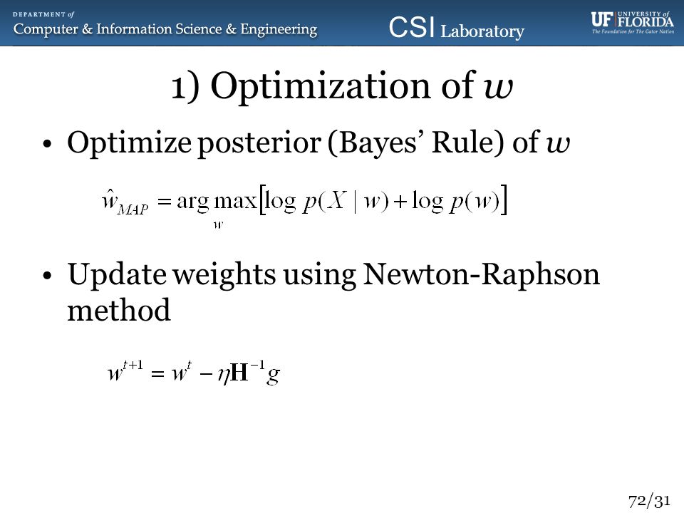 1) Optimization of w Optimize posterior (Bayes' Rule) of w