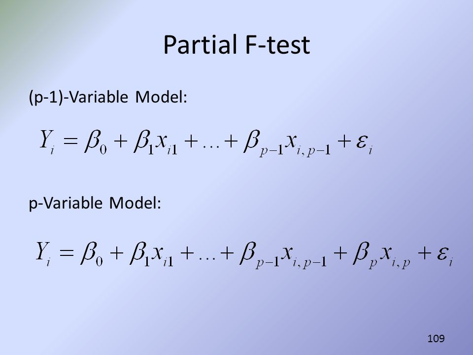 Partial F-test (p-1)-Variable Model: p-Variable Model: