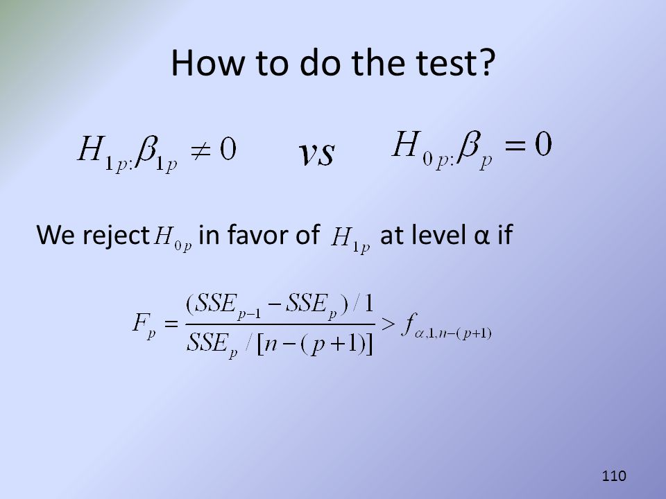 How to do the test We reject in favor of at level α if