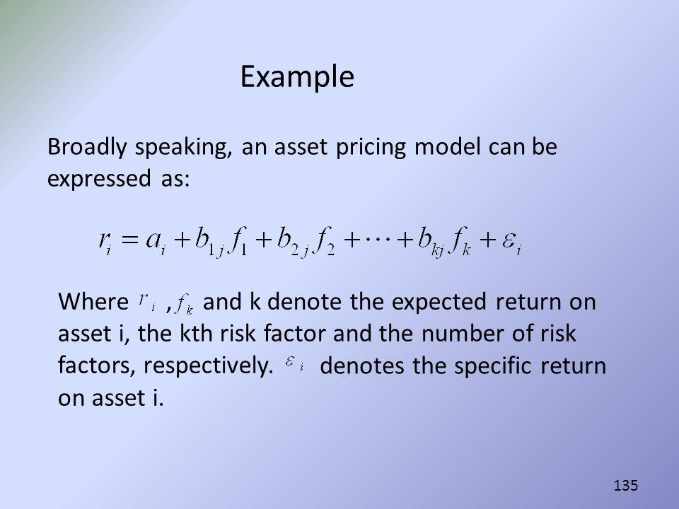 Example Broadly speaking, an asset pricing model can be expressed as: