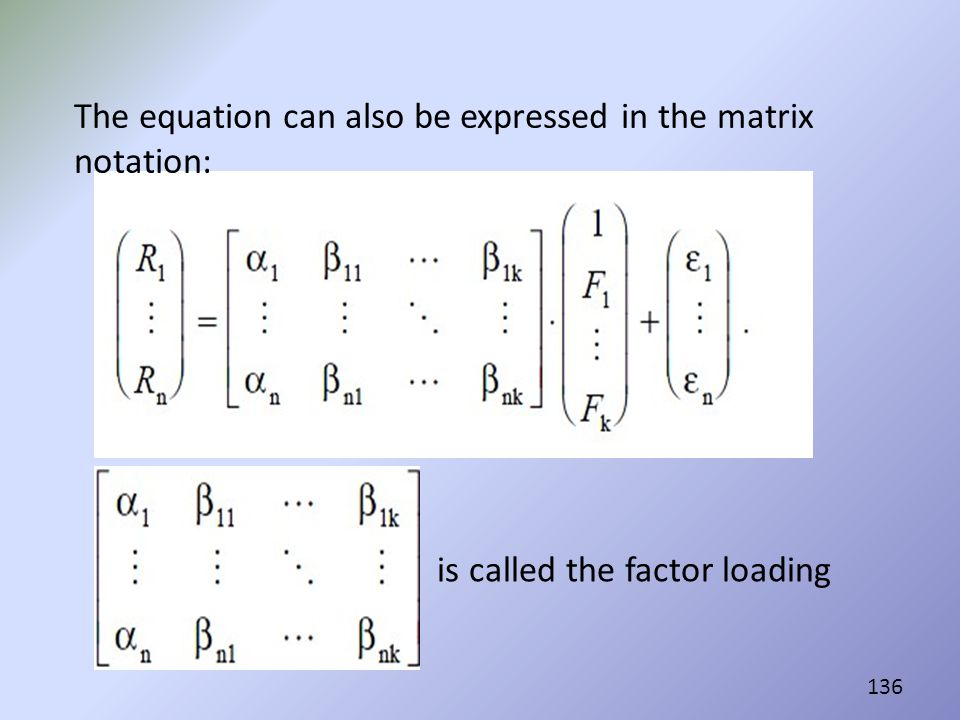 The equation can also be expressed in the matrix notation: