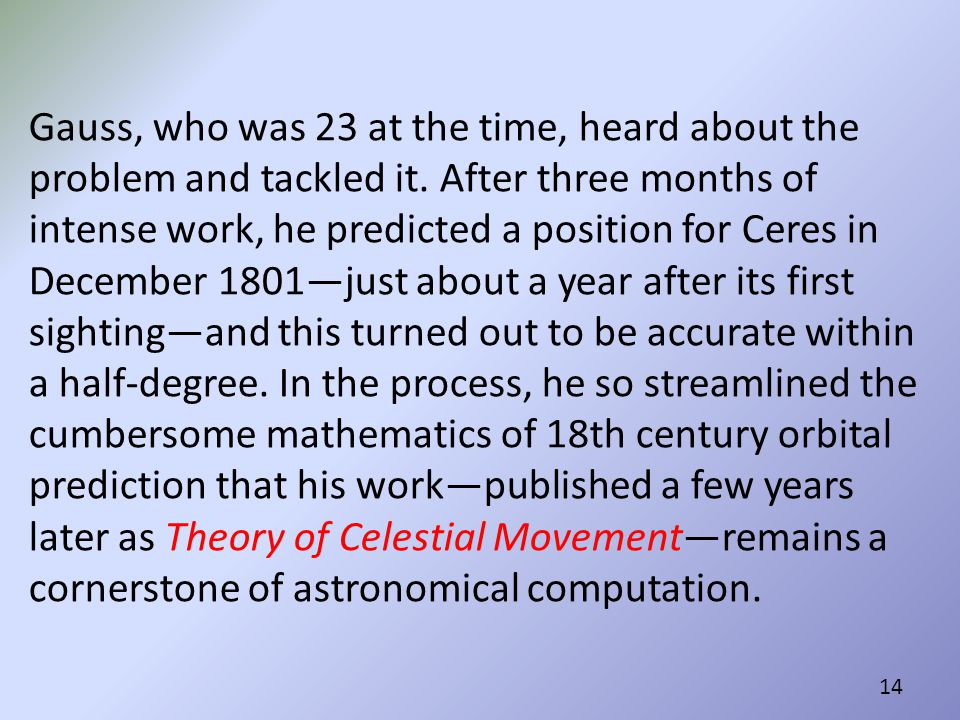 Gauss, who was 23 at the time, heard about the problem and tackled it